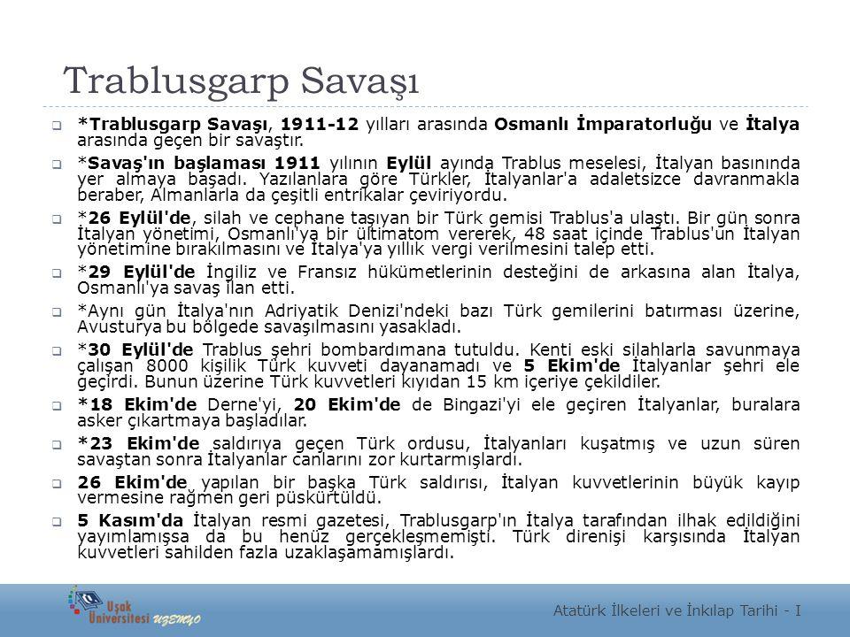 Trablusgarp Savaşı  *Trablusgarp Savaşı, 1911-12 yılları arasında Osmanlı İmparatorluğu ve İtalya arasında geçen bir savaştır.  *Savaş'ın başlaması