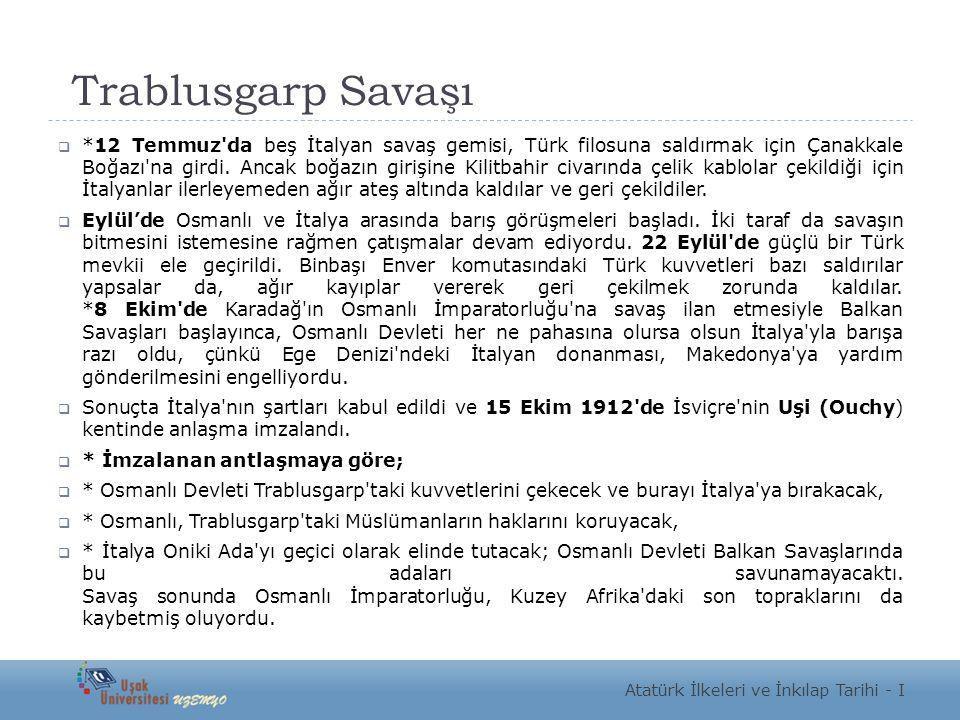 Trablusgarp Savaşı  *12 Temmuz da beş İtalyan savaş gemisi, Türk filosuna saldırmak için Çanakkale Boğazı na girdi.
