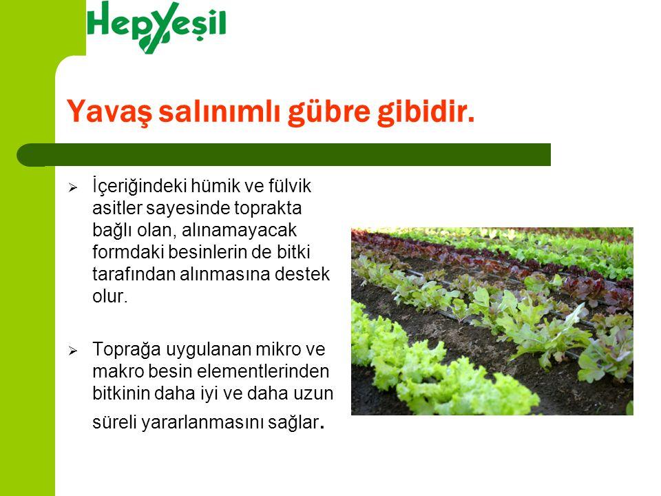  İçeriğindeki hümik ve fülvik asitler sayesinde toprakta bağlı olan, alınamayacak formdaki besinlerin de bitki tarafından alınmasına destek olur.  T