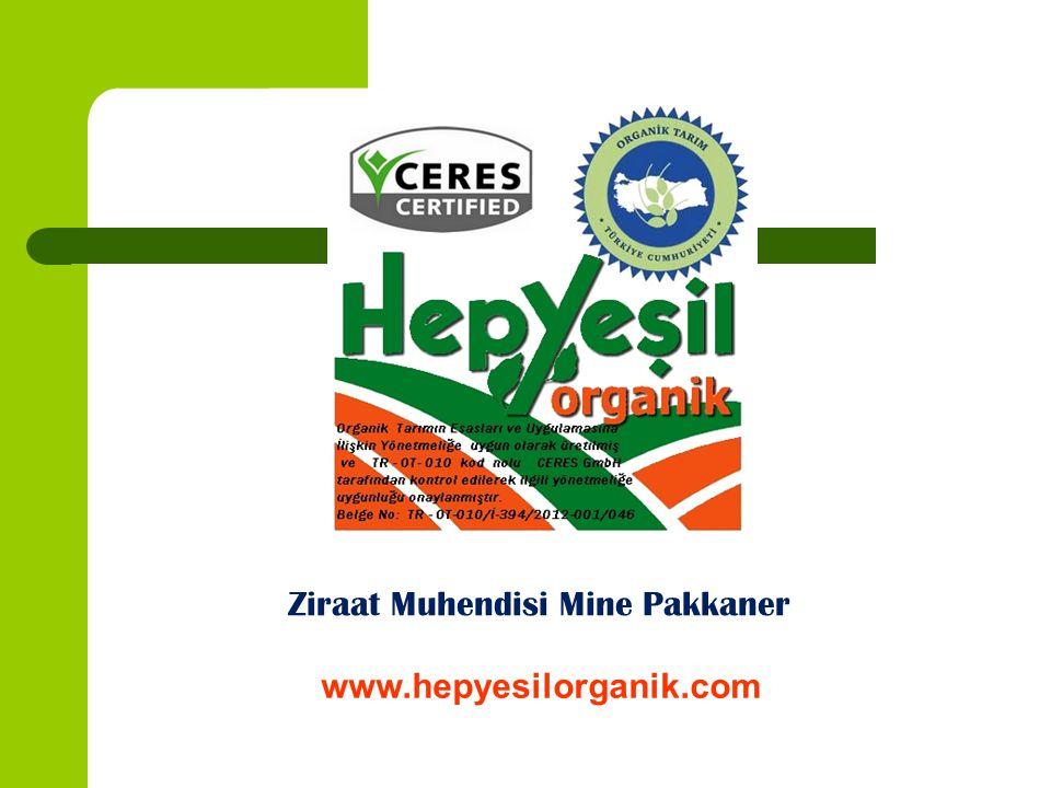 Ziraat Muhendisi Mine Pakkaner www.hepyesilorganik.com