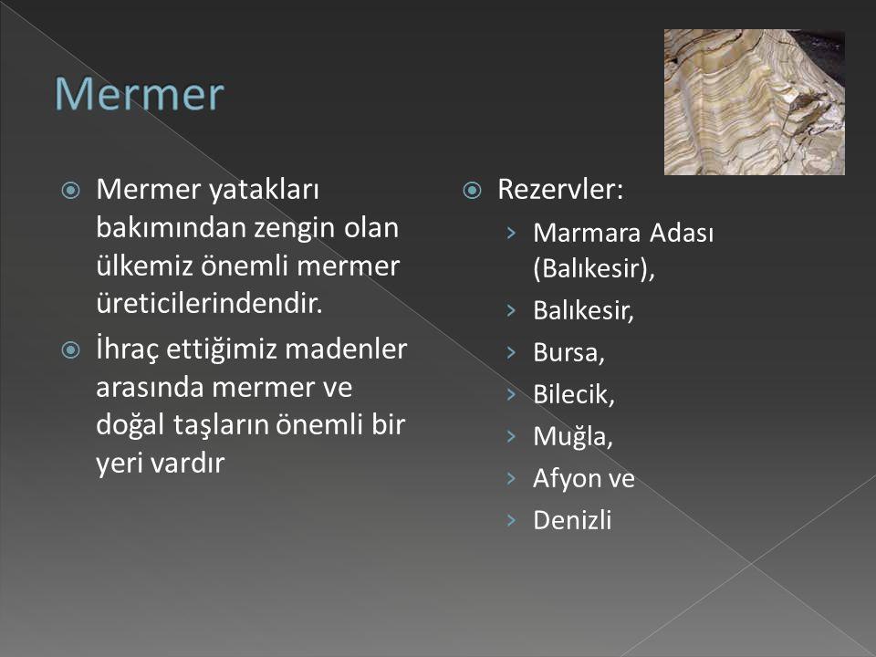  Mermer yatakları bakımından zengin olan ülkemiz önemli mermer üreticilerindendir.
