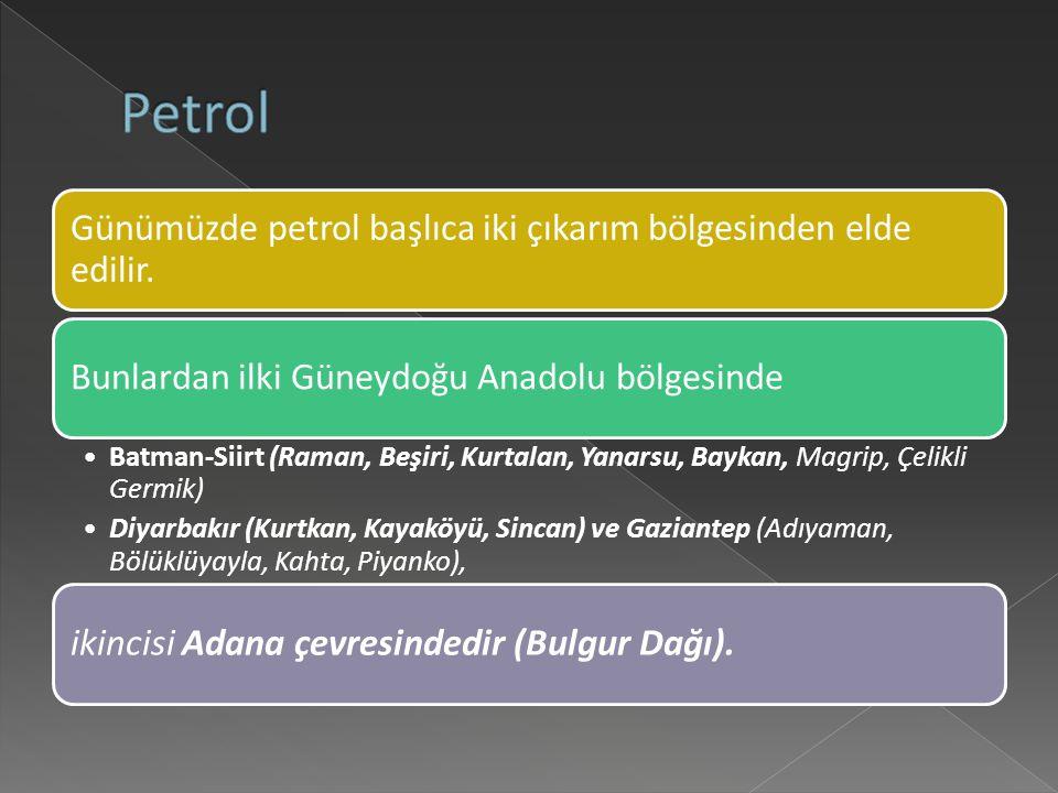 Günümüzde petrol başlıca iki çıkarım bölgesinden elde edilir.