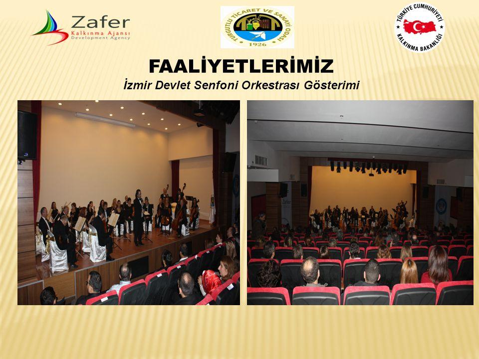 FAALİYETLERİMİZ İzmir Devlet Senfoni Orkestrası Gösterimi