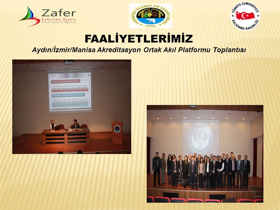 FAALİYETLERİMİZ Aydın/İzmir/Manisa Akreditasyon Ortak Akıl Platformu Toplantısı