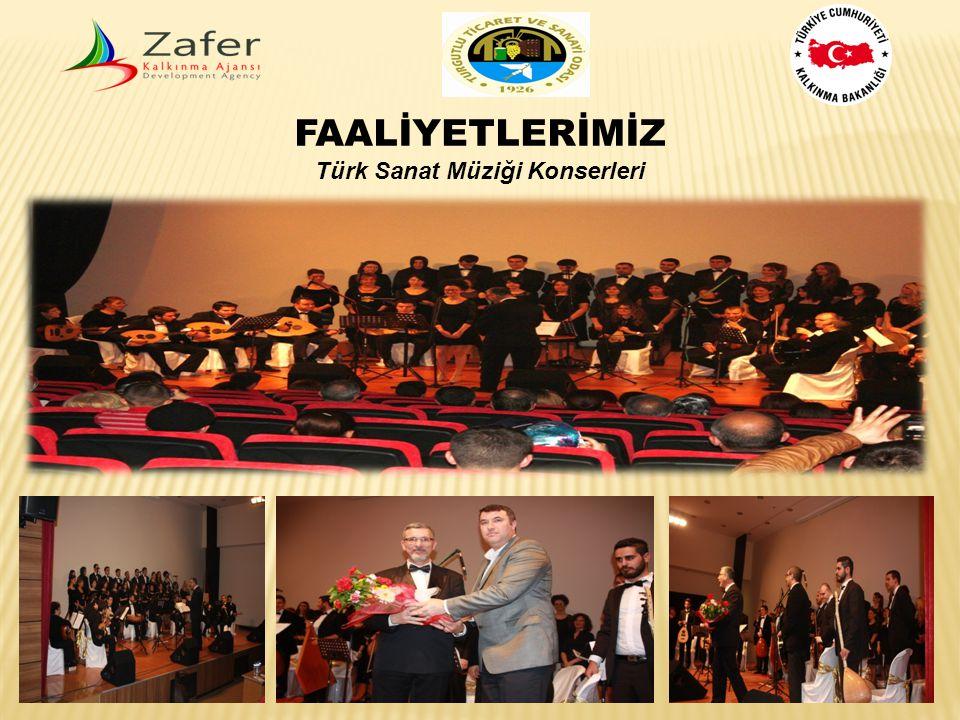 FAALİYETLERİMİZ Türk Sanat Müziği Konserleri