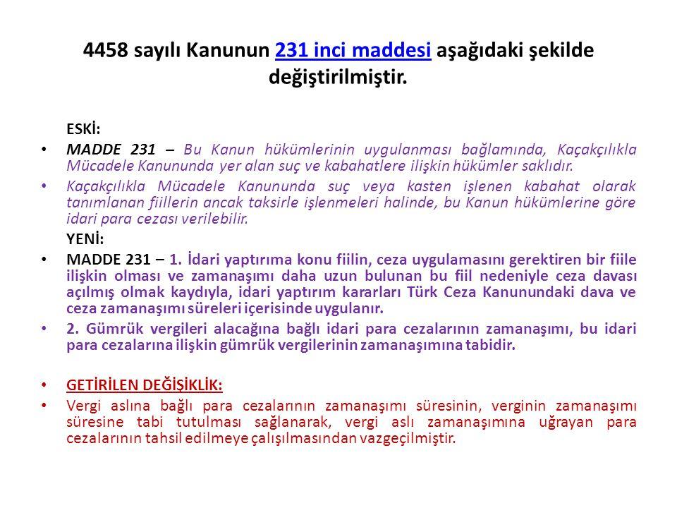 4458 sayılı Kanunun 234 üncü maddesinin birinci fıkrasının (a) bendinde yer alan gümrük vergisi ibareleri ithalat vergileri , (b) bendinde yer alan gümrük vergisine ibaresi ithalat vergilerine , (a), (b) ve (c) bentlerinde yer alan gümrük vergisinden ibareleri ithalat vergilerinden şeklinde değiştirilmiştir.234 üncü maddesinin YENİ: MADDE 234 – 1.