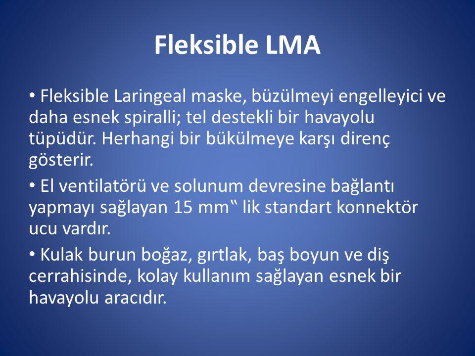 Fleksible LMA Fleksible Laringeal maske, büzülmeyi engelleyici ve daha esnek spiralli; tel destekli bir havayolu tüpüdür. Herhangi bir bükülmeye karşı
