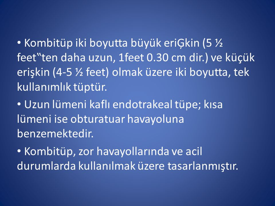 """Kombitüp iki boyutta büyük eriĢkin (5 ½ feet""""ten daha uzun, 1feet 0.30 cm dir.) ve küçük erişkin (4-5 ½ feet) olmak üzere iki boyutta, tek kullanımlık"""