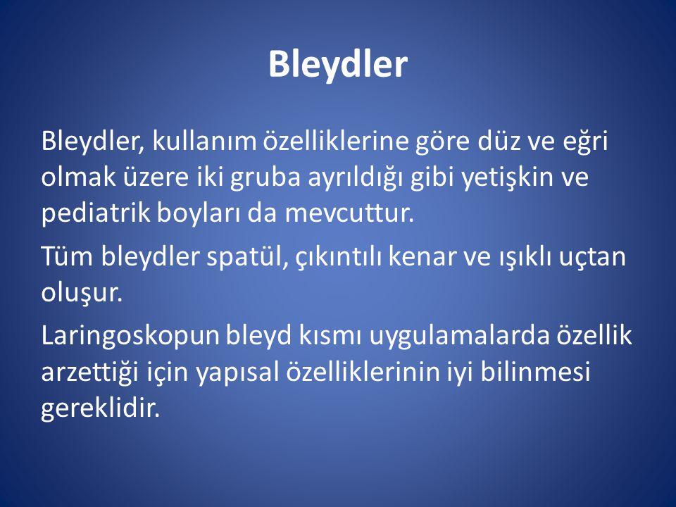 Bleydler Bleydler, kullanım özelliklerine göre düz ve eğri olmak üzere iki gruba ayrıldığı gibi yetişkin ve pediatrik boyları da mevcuttur. Tüm bleydl