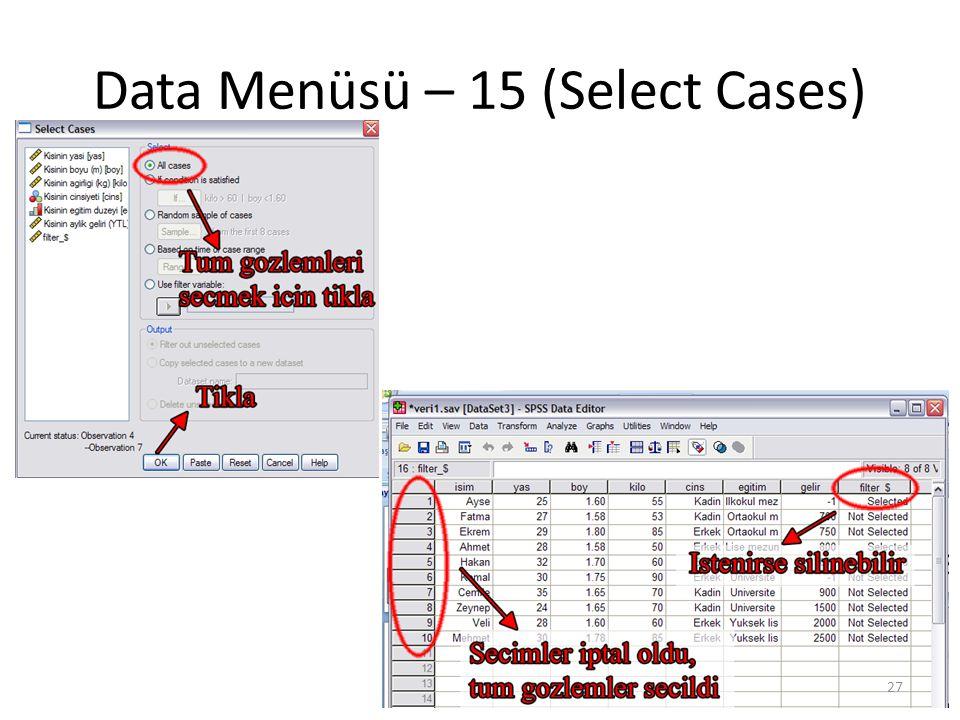 Data Menüsü – 15 (Select Cases) 27