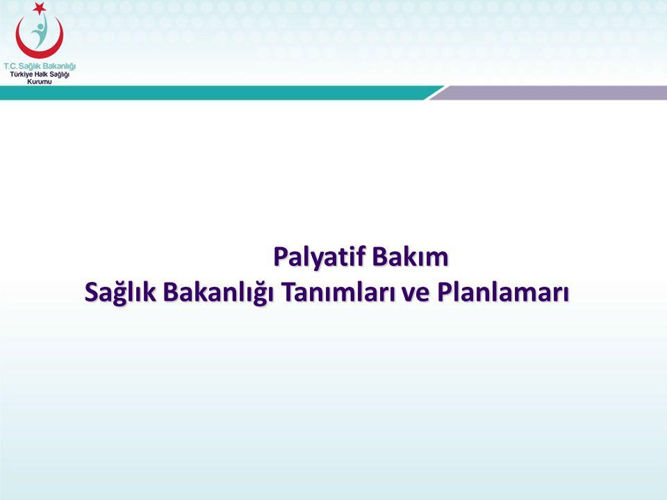 Palyatif Bakım Sağlık Bakanlığı Tanımları ve Planlamarı