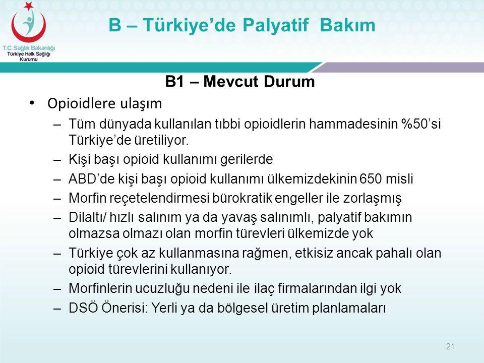 Opioidlere ulaşım –Tüm dünyada kullanılan tıbbi opioidlerin hammadesinin %50'si Türkiye'de üretiliyor. –Kişi başı opioid kullanımı gerilerde –ABD'de k