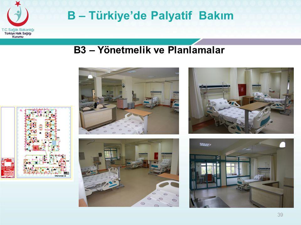 39 B – Türkiye'de Palyatif Bakım B3 – Yönetmelik ve Planlamalar
