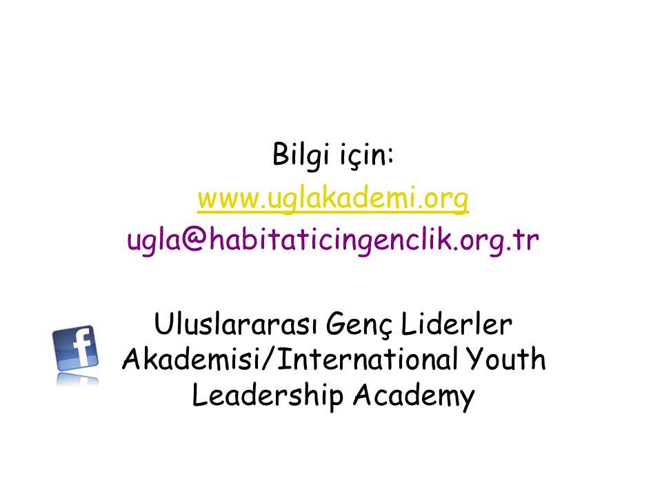 Bilgi için: www.uglakademi.org ugla@habitaticingenclik.org.tr Uluslararası Genç Liderler Akademisi/International Youth Leadership Academy
