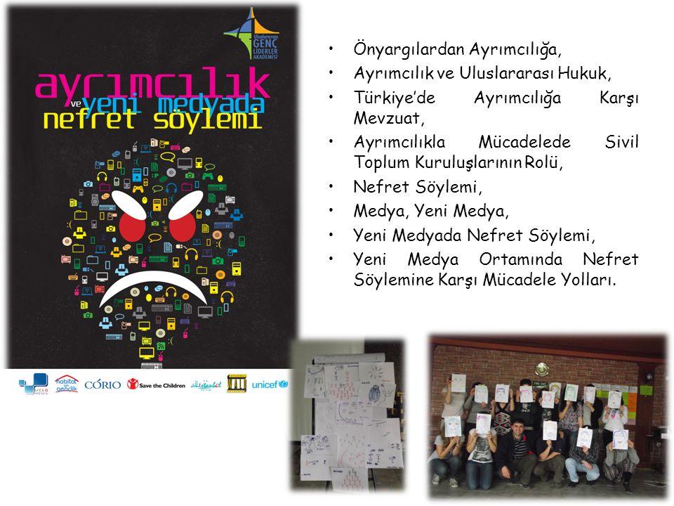 Önyargılardan Ayrımcılığa, Ayrımcılık ve Uluslararası Hukuk, Türkiye'de Ayrımcılığa Karşı Mevzuat, Ayrımcılıkla Mücadelede Sivil Toplum Kuruluşlarının Rolü, Nefret Söylemi, Medya, Yeni Medya, Yeni Medyada Nefret Söylemi, Yeni Medya Ortamında Nefret Söylemine Karşı Mücadele Yolları.