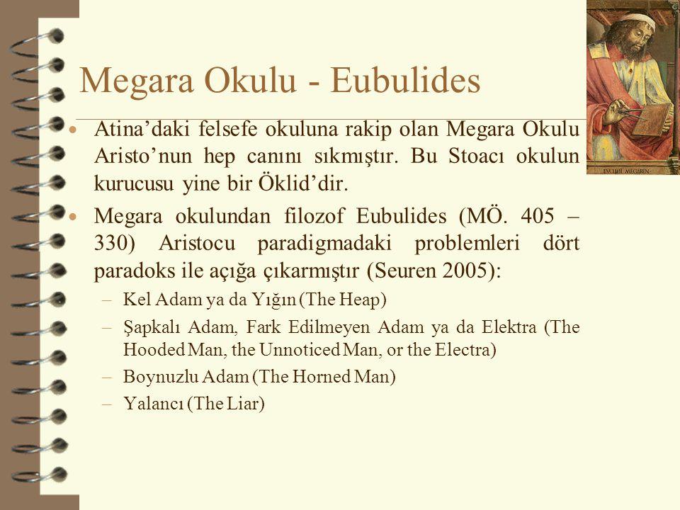 Megara Okulu - Eubulides  Atina'daki felsefe okuluna rakip olan Megara Okulu Aristo'nun hep canını sıkmıştır.