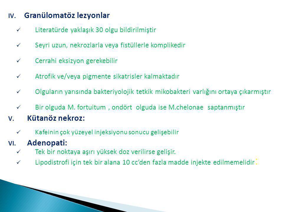 IV. Granülomatöz lezyonlar Literatürde yaklaşık 30 olgu bildirilmiştir Seyri uzun, nekrozlarla veya fistüllerle komplikedir Cerrahi eksizyon gerekebil
