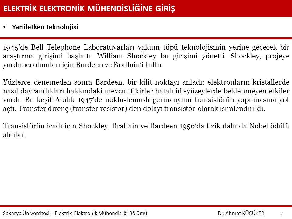 ELEKTRİK ELEKTRONİK MÜHENDİSLİĞİNE GİRİŞ Dr. Ahmet KÜÇÜKER Sakarya Üniversitesi - Elektrik-Elektronik Mühendisliği Bölümü 7 Yarıiletken Teknolojisi 19