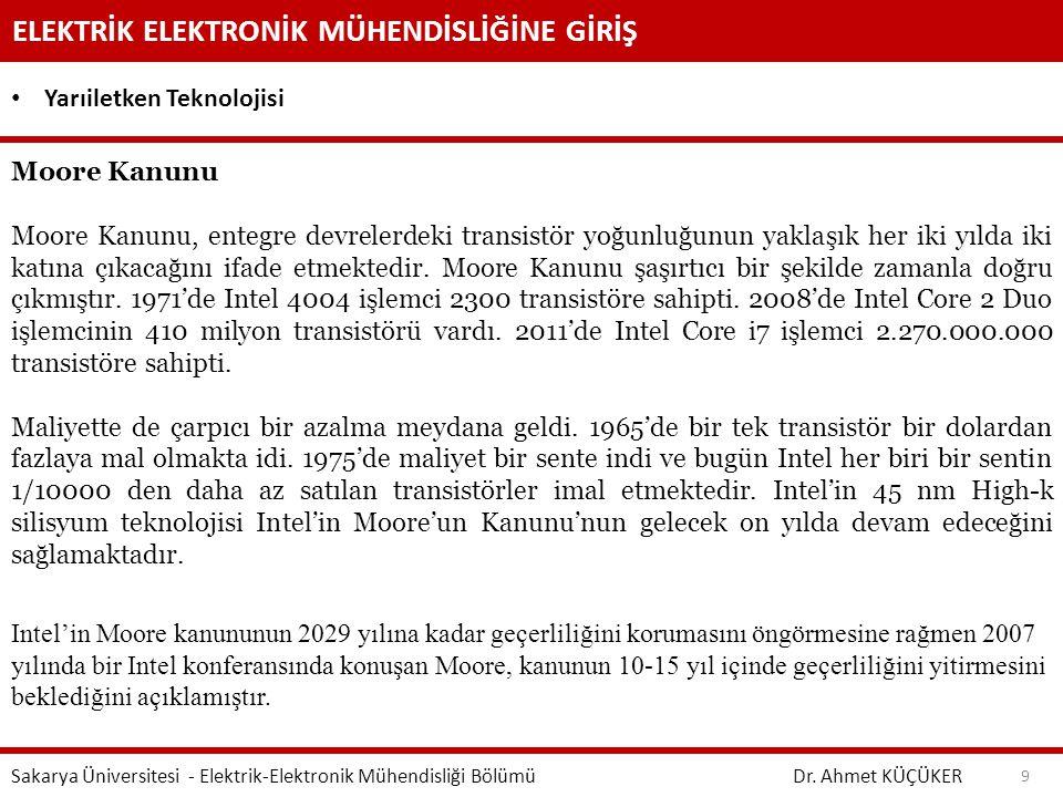 ELEKTRİK ELEKTRONİK MÜHENDİSLİĞİNE GİRİŞ Dr. Ahmet KÜÇÜKER Sakarya Üniversitesi - Elektrik-Elektronik Mühendisliği Bölümü 9 Yarıiletken Teknolojisi Mo