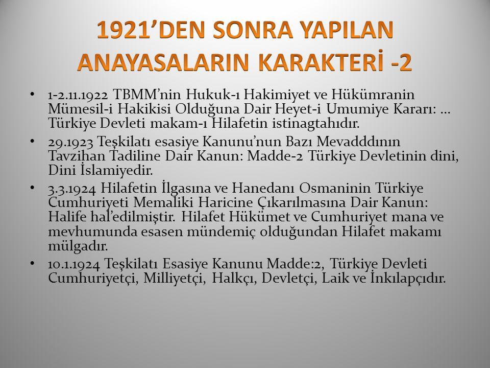 1-2.11.1922 TBMM'nin Hukuk-ı Hakimiyet ve Hükümranin Mümesil-i Hakikisi Olduğuna Dair Heyet-i Umumiye Kararı:... Türkiye Devleti makam-ı Hilafetin ist