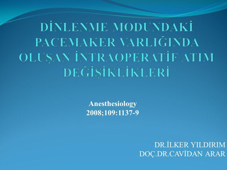 DR.İLKER YILDIRIM DOÇ.DR.CAVİDAN ARAR Anesthesiology 2008;109:1137-9