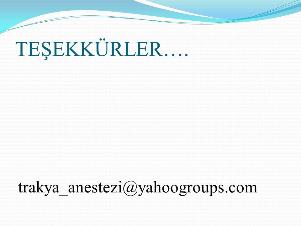 TEŞEKKÜRLER…. trakya_anestezi@yahoogroups.com