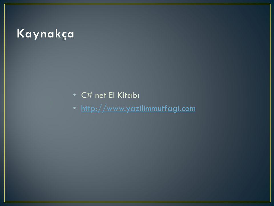 C# net El Kitabı http://www.yazilimmutfagi.com