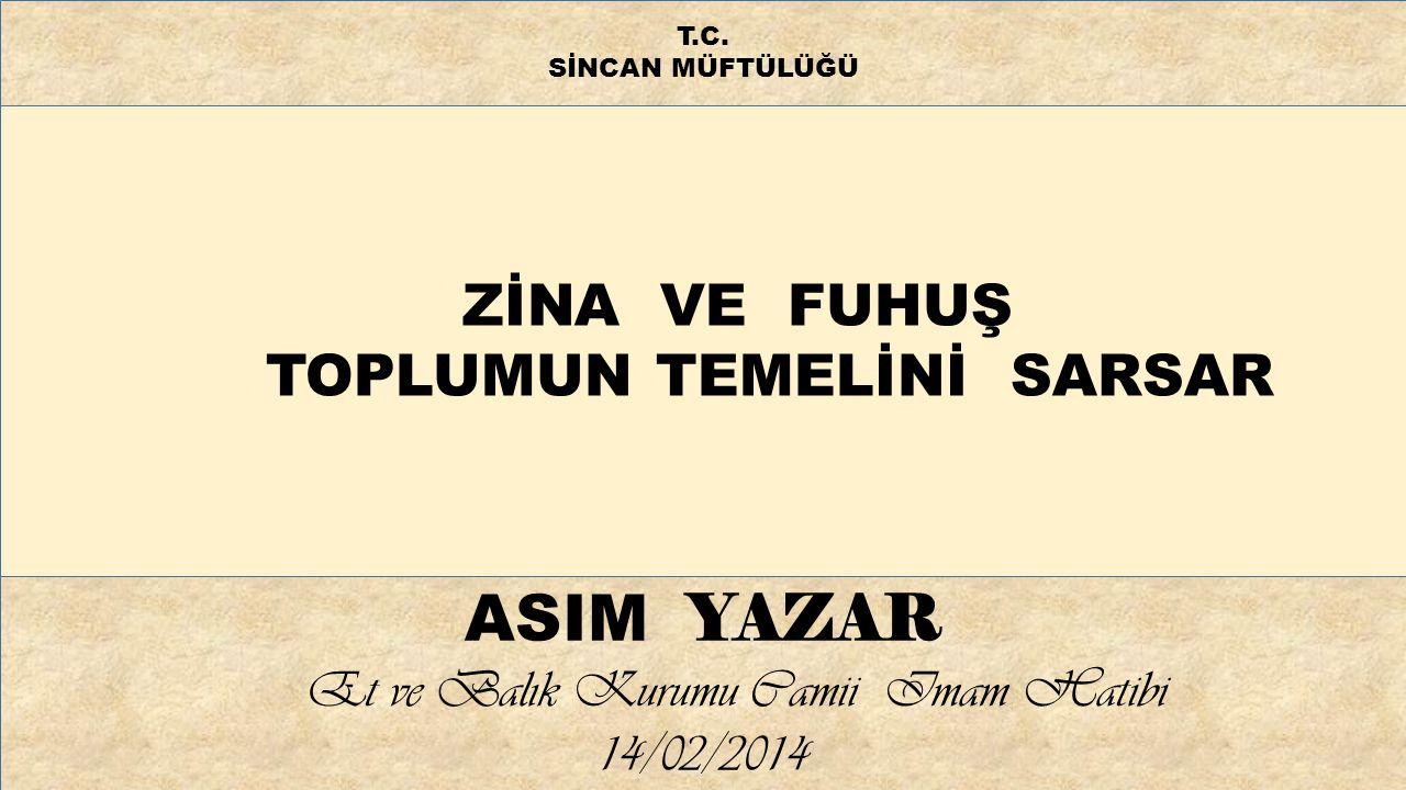 ZİNA VE FUHUŞ TOPLUMUN TEMELİNİ SARSAR T.C.