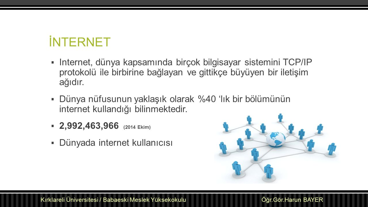 KAYNAKÇA  Manual for Measuring ICT Access and Use by Households and Individuals, 2014.