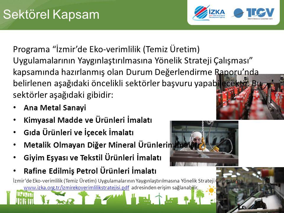 """Sektörel Kapsam Programa """"İzmir'de Eko-verimlilik (Temiz Üretim) Uygulamalarının Yaygınlaştırılmasına Yönelik Strateji Çalışması"""" kapsamında hazırlanm"""