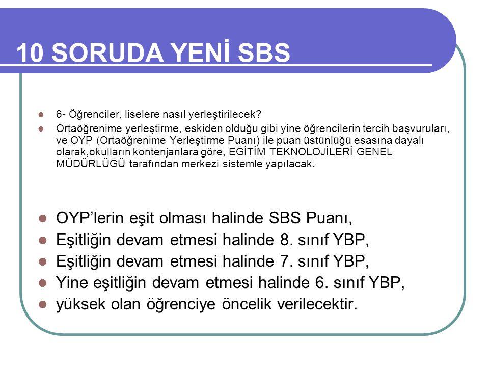10 SORUDA YENİ SBS 6- Öğrenciler, liselere nasıl yerleştirilecek.