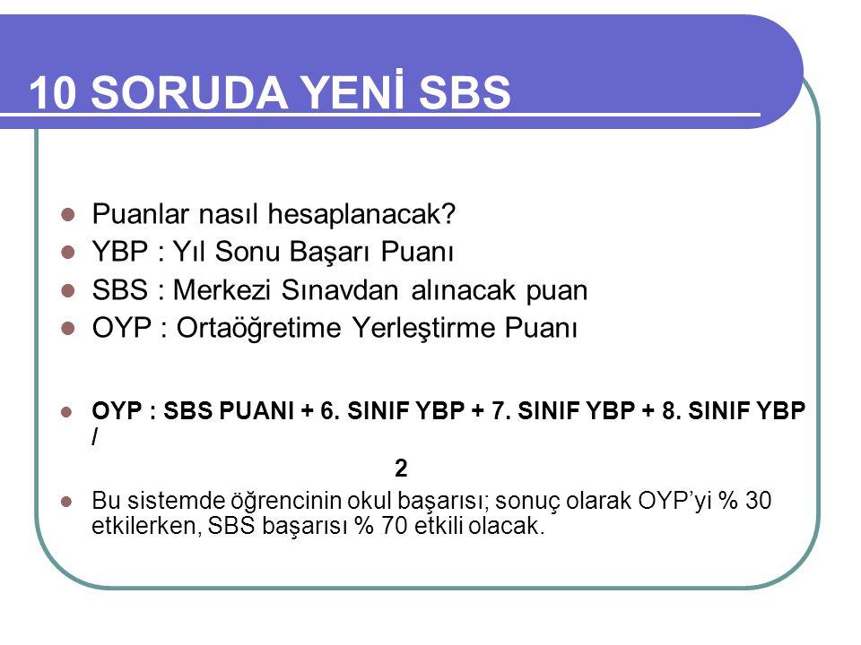 10 SORUDA YENİ SBS Puanlar nasıl hesaplanacak.