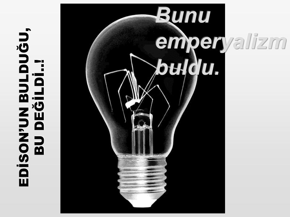 EDİSON'UN BULDUĞU, BU DEĞİLDİ..!