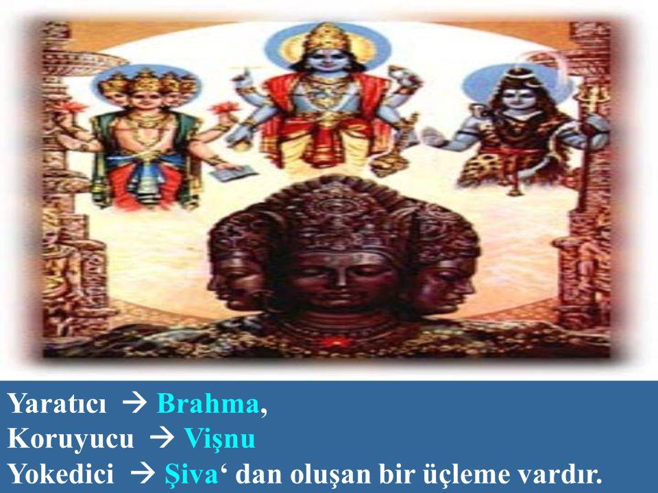 Hinduizm çok tanrılı bir dindir.