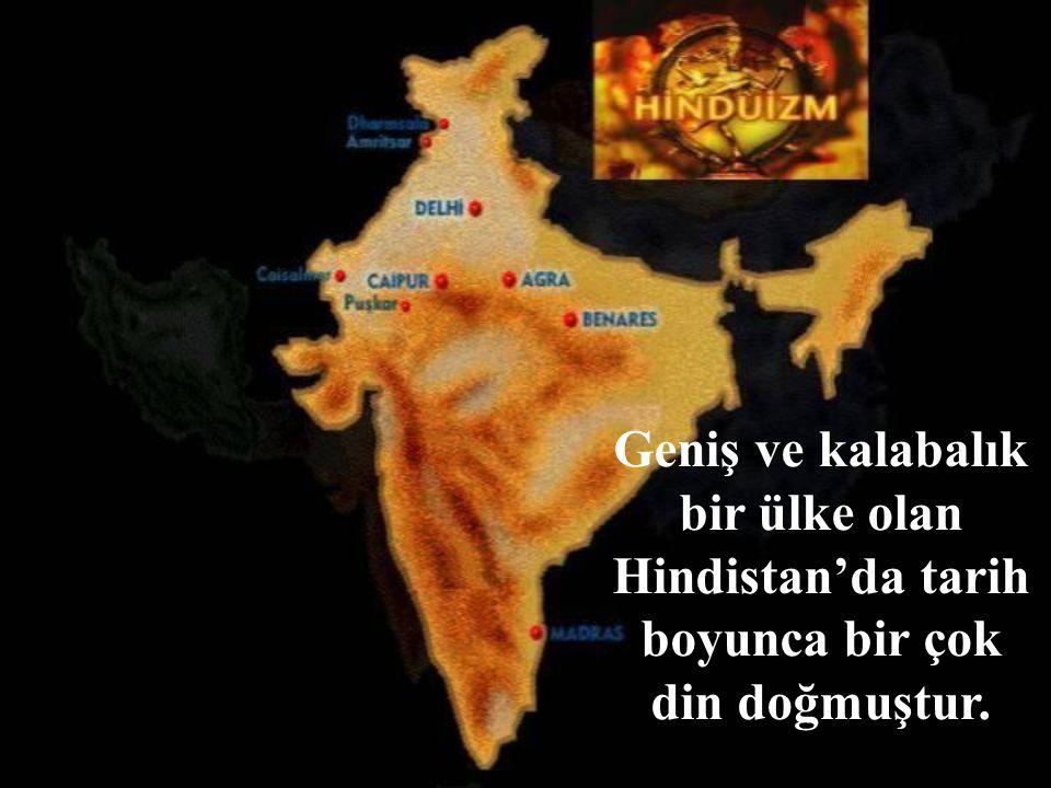 Hinduizmin diğer bir adı da Brahmanizm'dir.