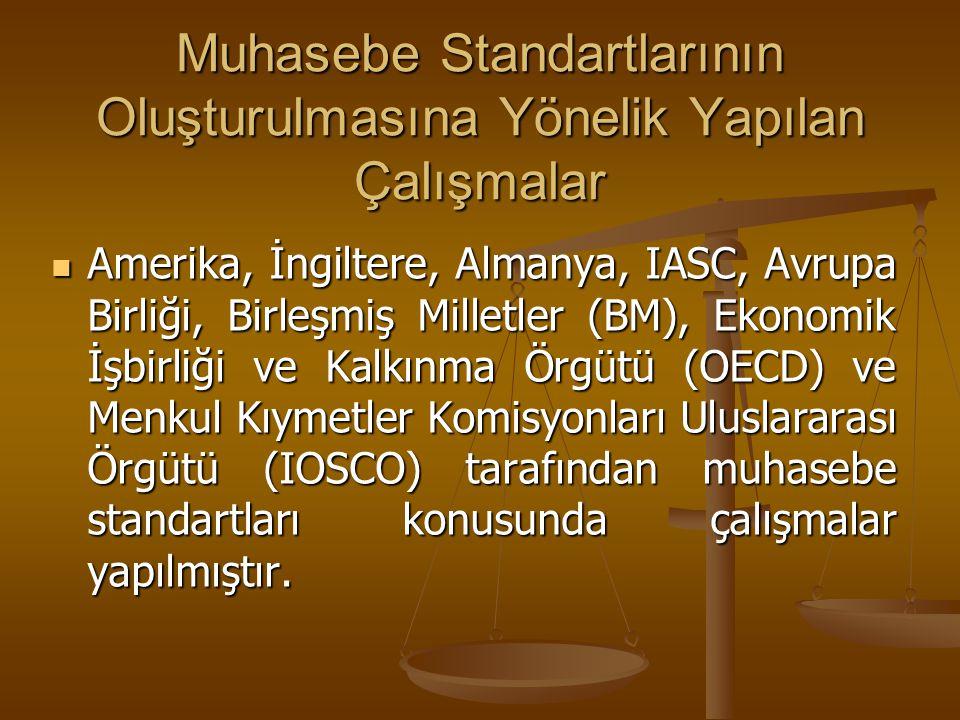 Muhasebe Standartlarının Oluşturulmasına Yönelik Yapılan Çalışmalar Amerika, İngiltere, Almanya, IASC, Avrupa Birliği, Birleşmiş Milletler (BM), Ekono