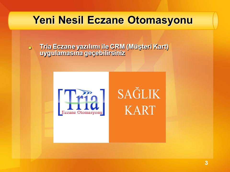 Yeni Nesil Eczane Otomasyonu Tria Eczane yazılımı ile CRM (Müşteri Kart) uygulamasına geçebilirsiniz 3