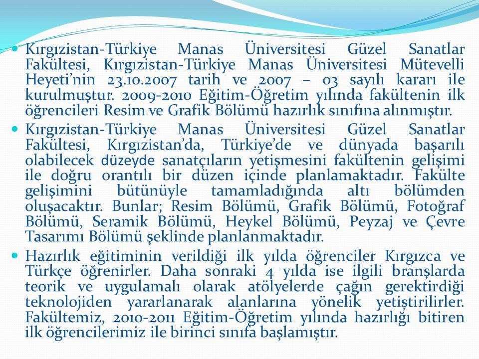 Kırgızistan-Türkiye Manas Üniversitesi Güzel Sanatlar Fakültesi, Kırgızistan-Türkiye Manas Üniversitesi Mütevelli Heyeti'nin 23.10.2007 tarih ve 2007