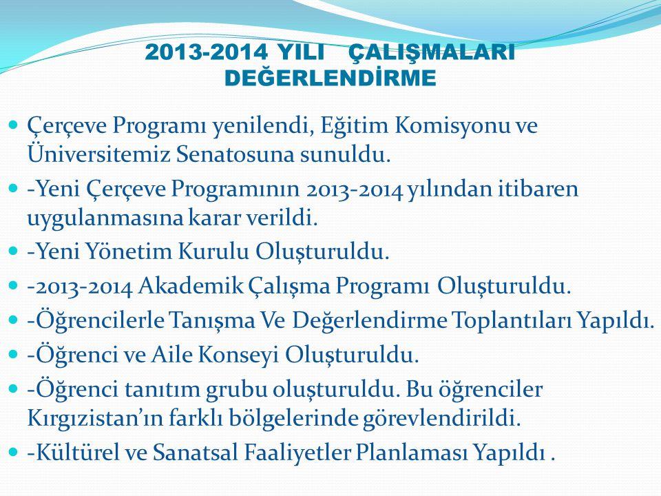 2013-2014 YILI ÇALIŞMALARI DEĞERLENDİRME Çerçeve Programı yenilendi, Eğitim Komisyonu ve Üniversitemiz Senatosuna sunuldu. -Yeni Çerçeve Programının 2