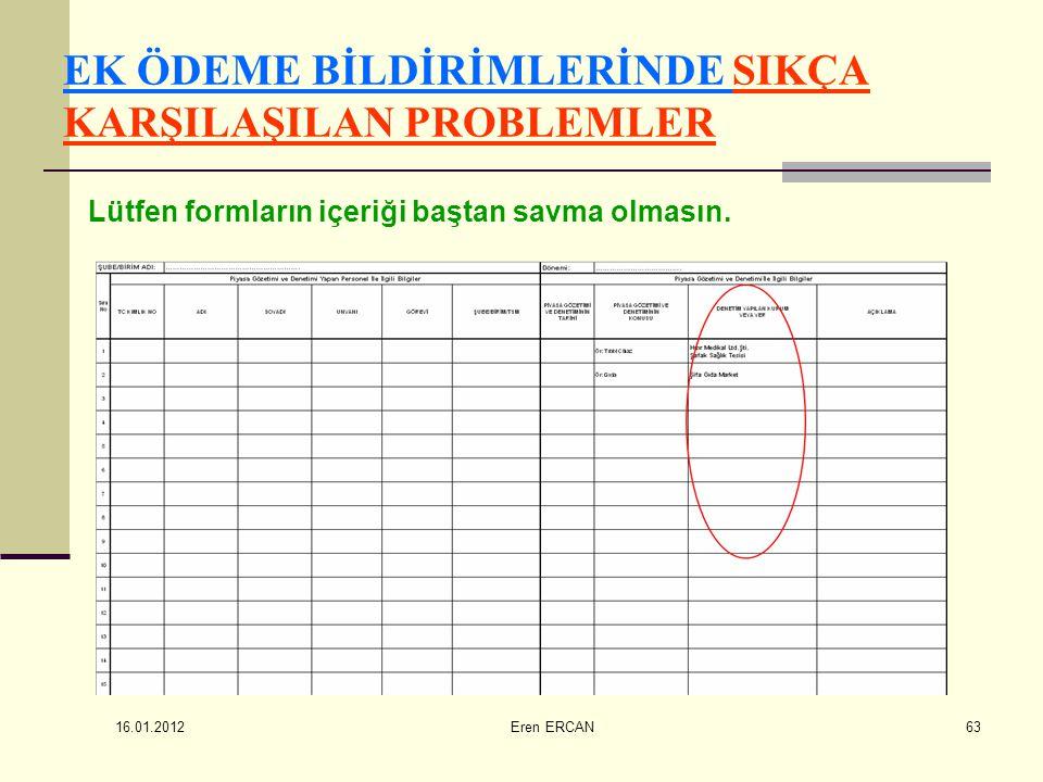 16.01.2012 Eren ERCAN63 EK ÖDEME BİLDİRİMLERİNDE SIKÇA KARŞILAŞILAN PROBLEMLER Lütfen formların içeriği baştan savma olmasın.