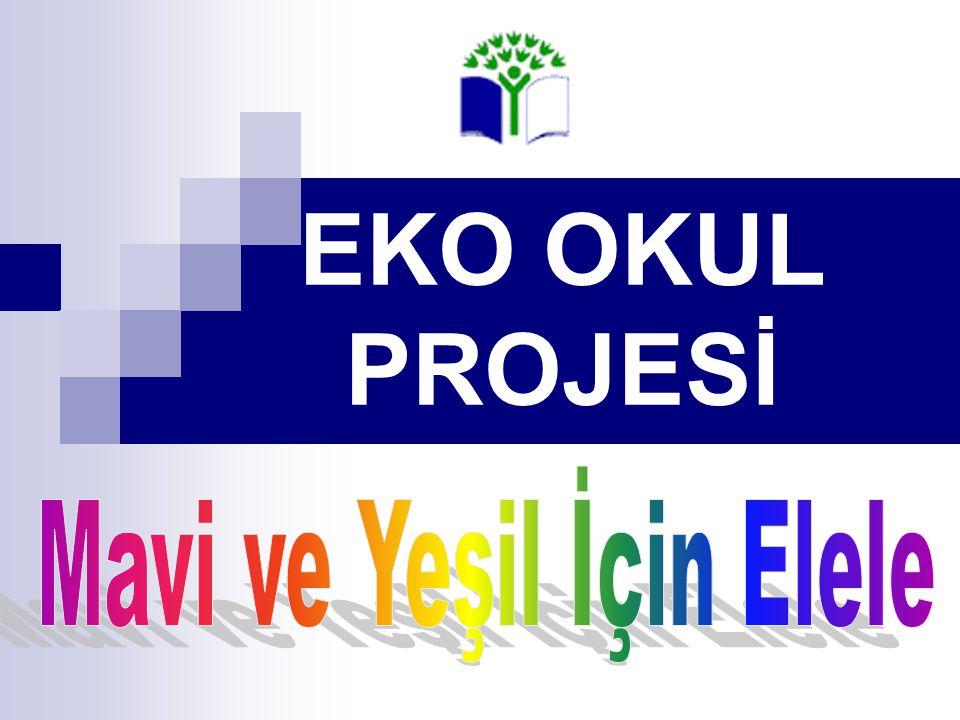 İÇERİK Eko okul projesi nedir.Eko okul projesi nasıl yürütülür.