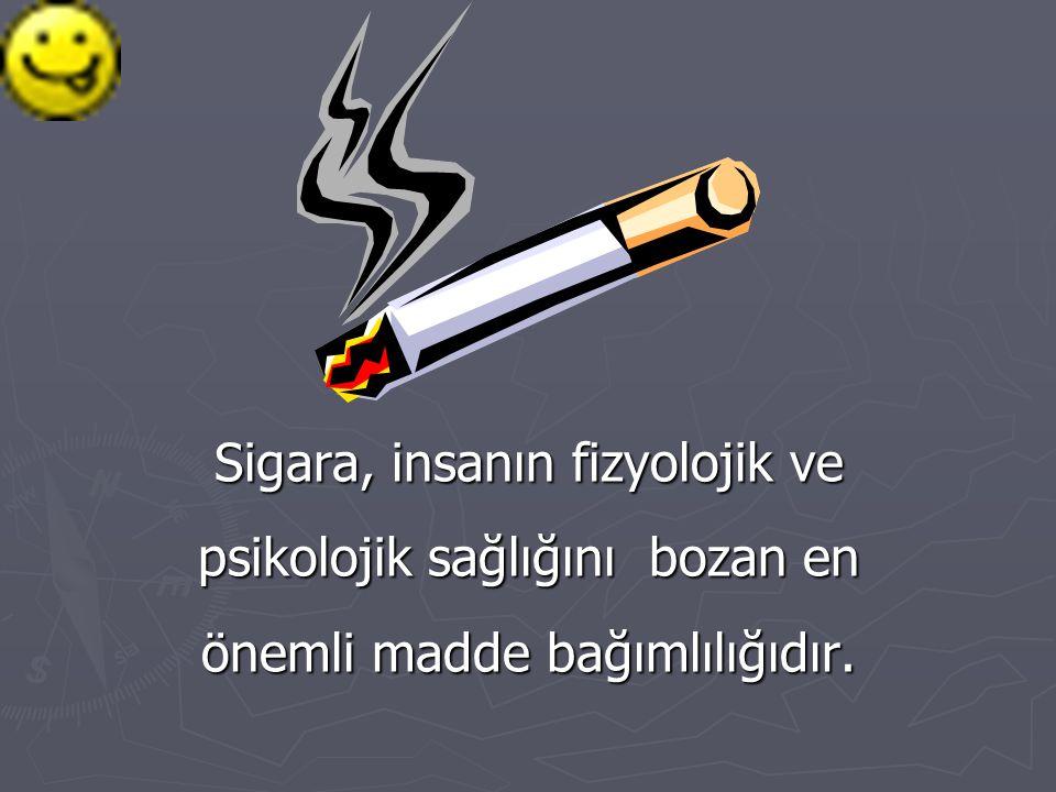 ► Sigara içmeyi deneyen her 4 kişiden 3'ü sigara tiryakisi olmaktadır.