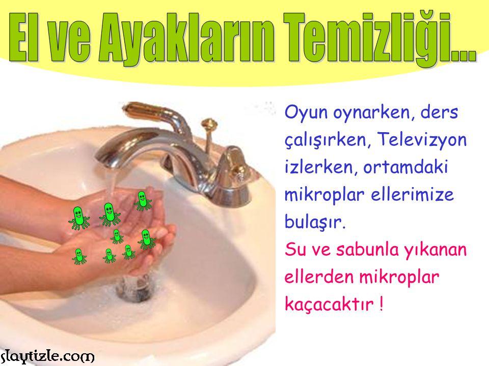 Yemeklerden önce de mutlaka ellerimizi yıkamalıyız.