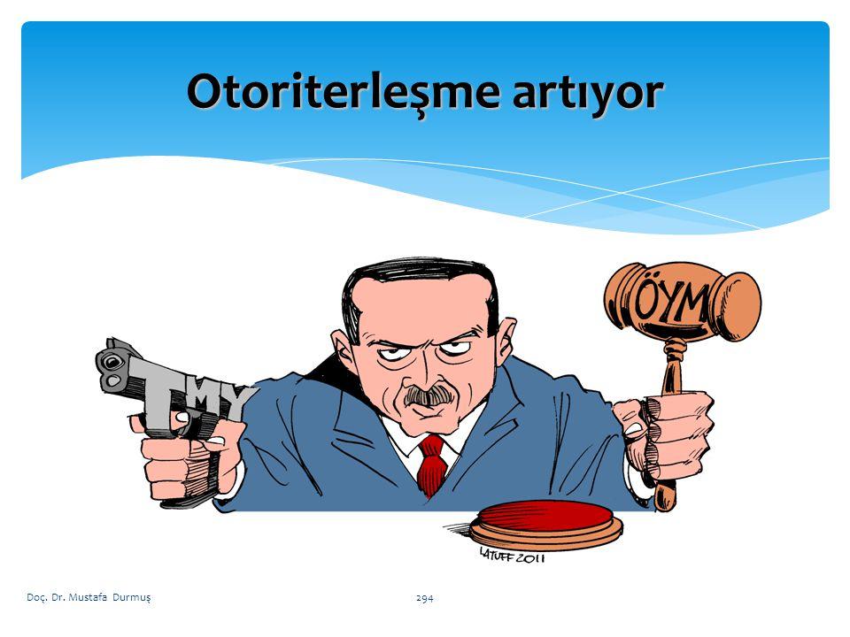 Otoriterleşme artıyor Doç. Dr. Mustafa Durmuş294