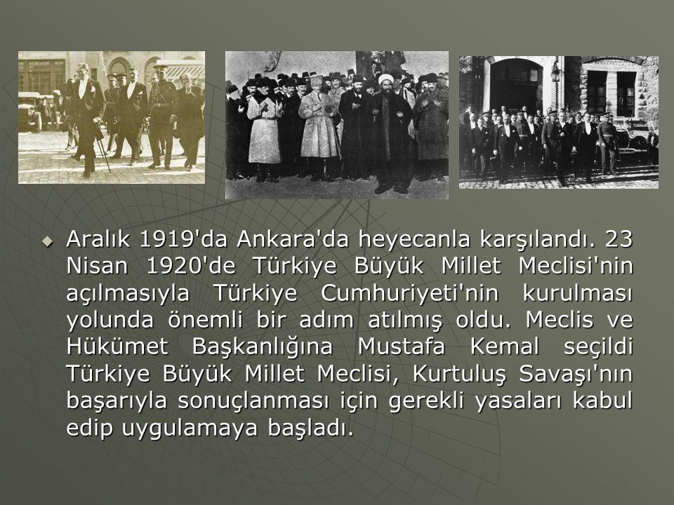  Aralık 1919'da Ankara'da heyecanla karşılandı. 23 Nisan 1920'de Türkiye Büyük Millet Meclisi'nin açılmasıyla Türkiye Cumhuriyeti'nin kurulması yolun