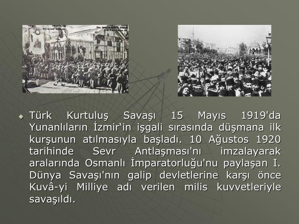  Türk Kurtuluş Savaşı 15 Mayıs 1919'da Yunanlıların İzmir'in işgali sırasında düşmana ilk kurşunun atılmasıyla başladı. 10 Ağustos 1920 tarihinde Sev