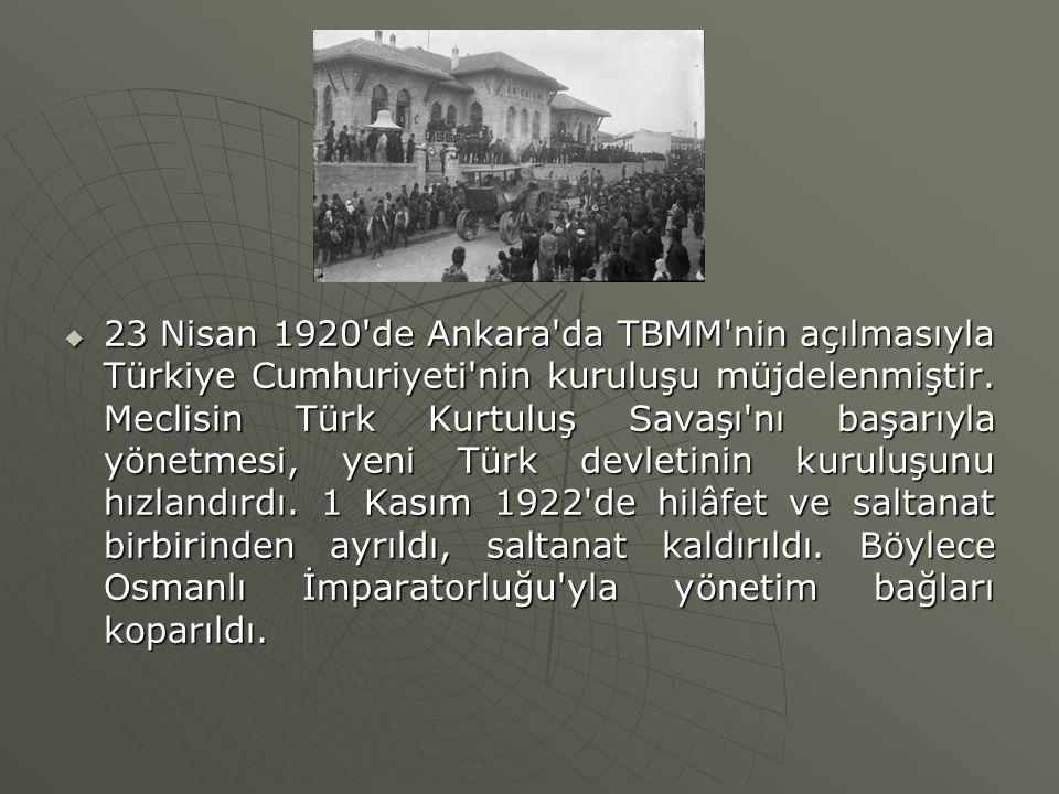  23 Nisan 1920'de Ankara'da TBMM'nin açılmasıyla Türkiye Cumhuriyeti'nin kuruluşu müjdelenmiştir. Meclisin Türk Kurtuluş Savaşı'nı başarıyla yönetmes