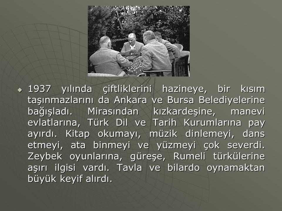  1937 yılında çiftliklerini hazineye, bir kısım taşınmazlarını da Ankara ve Bursa Belediyelerine bağışladı. Mirasından kızkardeşine, manevi evlatları