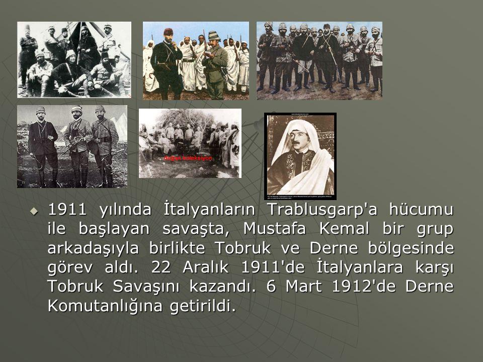  1911 yılında İtalyanların Trablusgarp'a hücumu ile başlayan savaşta, Mustafa Kemal bir grup arkadaşıyla birlikte Tobruk ve Derne bölgesinde görev al