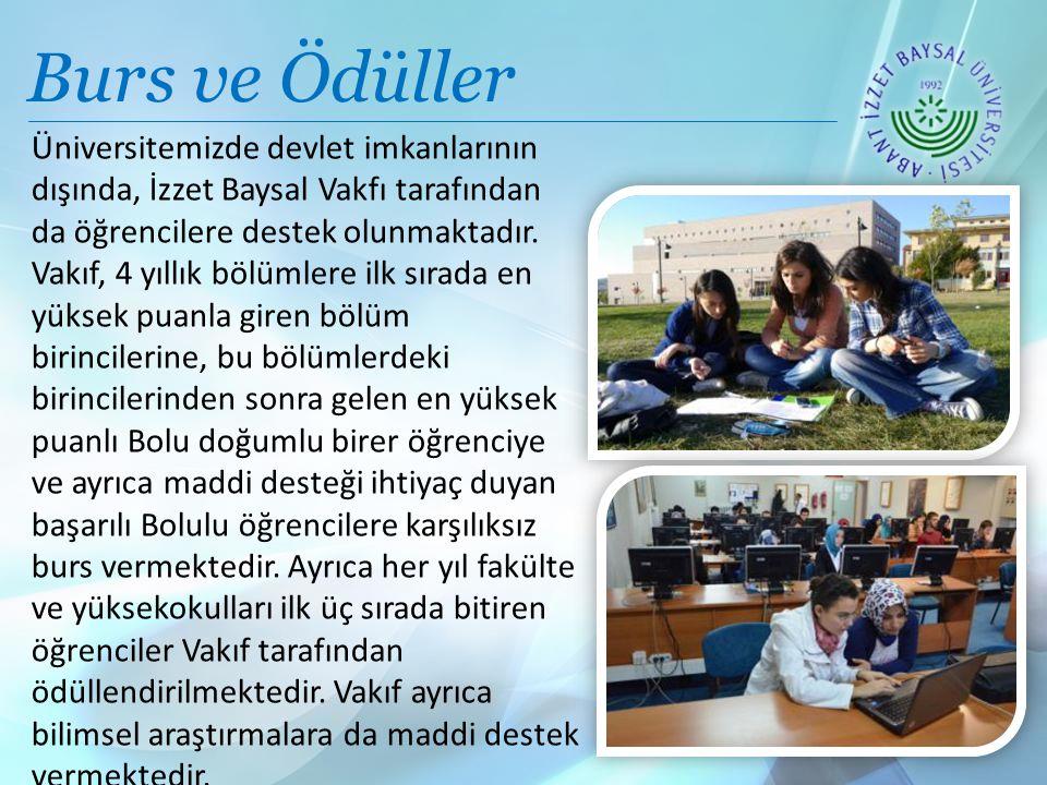 Burs ve Ödüller Üniversitemizde devlet imkanlarının dışında, İzzet Baysal Vakfı tarafından da öğrencilere destek olunmaktadır.